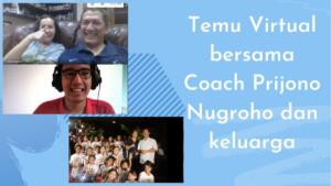 Temu mitra secara virtual bersama Coach Prijono Nugroho (Wealth Coachat ActionCOACH Executive Coaching )dan keluarga ( 17-10-2020 )
