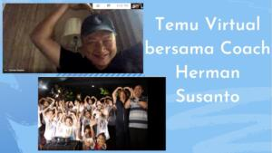 Temu mitra secara virtual bersama Coach Herman Susanto ( ActionCOACH & Snap Fitness Indonesia ) pada ( 17-10-2020 )